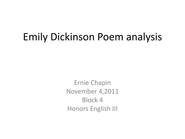 emily dickinson and poem essay Emily dickinson and her social seclusion essay example of how the poet transforms finite to infinite through the imaginative world of poetry through the use of metaphors, dickinson has shown how domestic images such as house, chambers, roof, doors and windows can be extended to infinite imaginations in the poetic world.