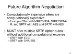 future algorithm negotiation