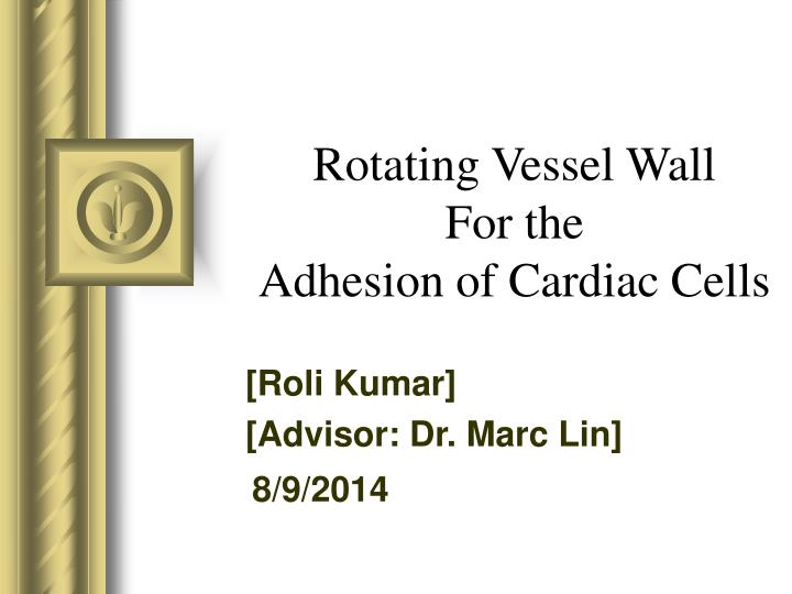 rotating vessel wall for the adhesion of cardiac cells n.