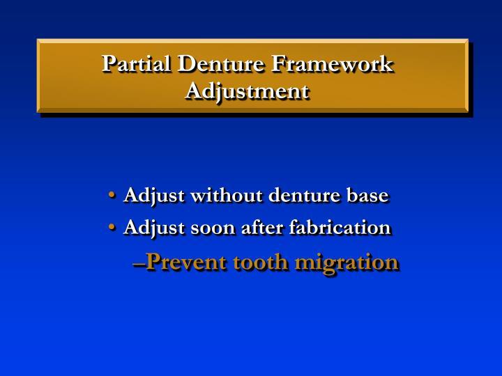 Partial Denture Framework Adjustment