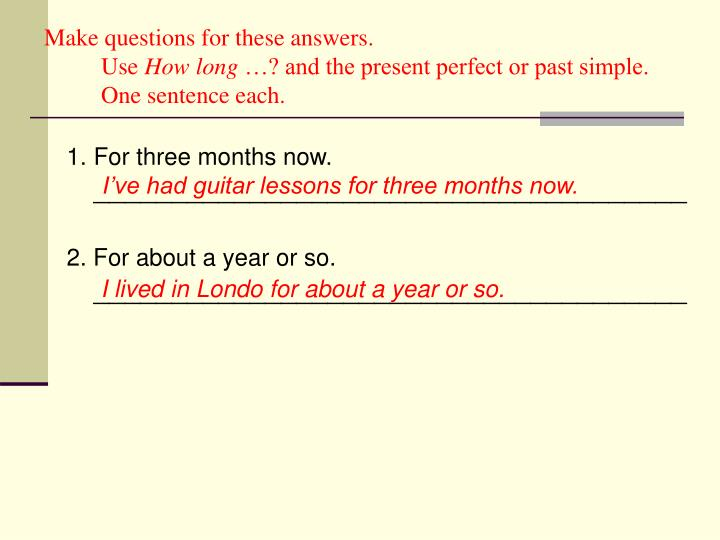Make questions for these answers.