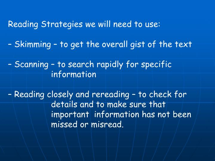 Reading Strategies we will need to use: