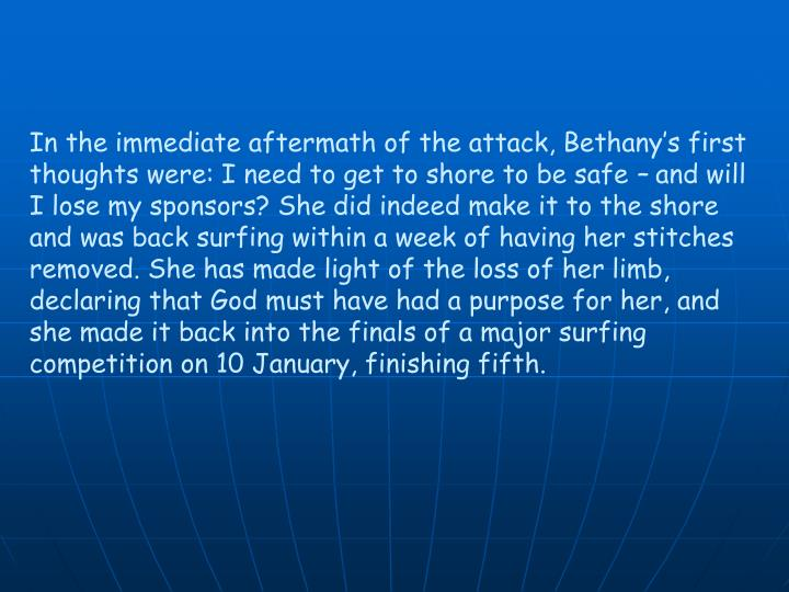 In the immediate aftermath of the attack, Bethany's first thoughts were: I need to get to shore to be safe