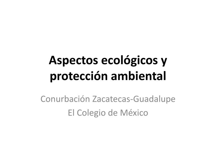 Aspectos ecológicos y protección ambiental