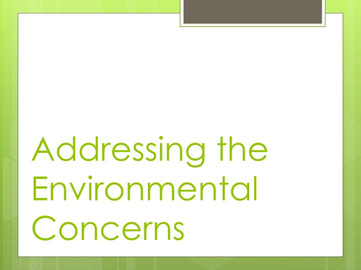 Addressing the Environmental Concerns