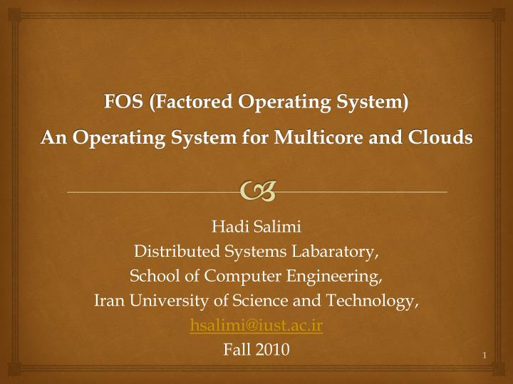 fos factored operating system an operating system for multicore and clouds n.
