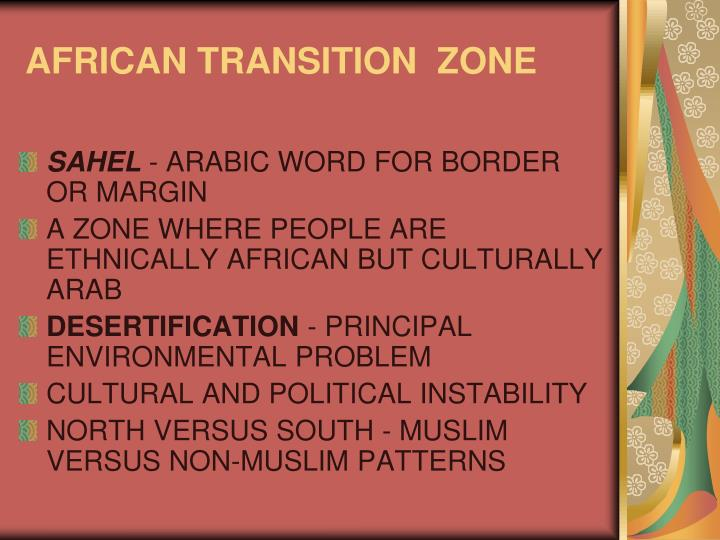 AFRICAN TRANSITION  ZONE