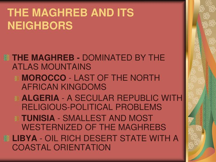 THE MAGHREB AND ITS