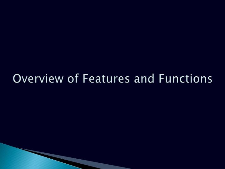 Overview of Features and Functions