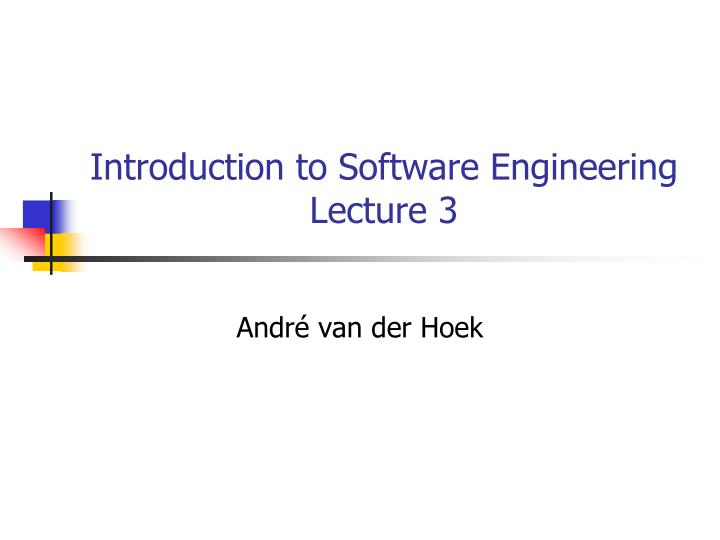 introduction to software engineering lecture 3 n.