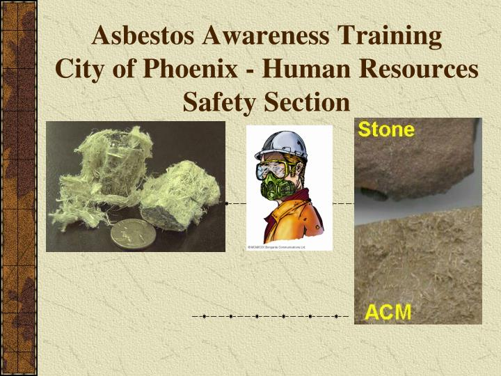 asbestos awareness training city of phoenix human resources safety section n.
