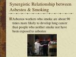 synergistic relationship between asbestos smoking