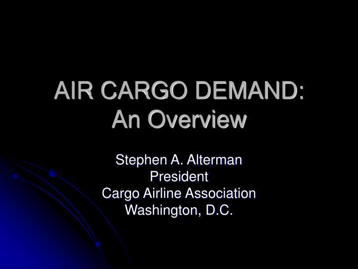 Air cargo demand an overview