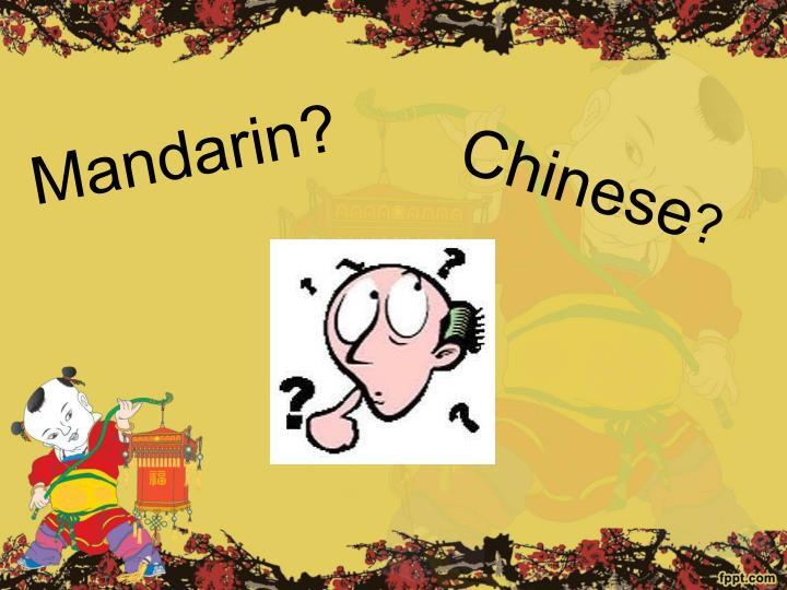 Mandarin?