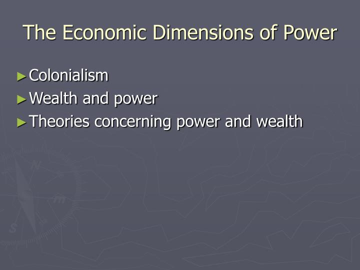 The Economic Dimensions of Power