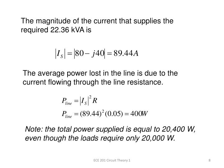 The magnitude of the current that supplies the required 22.36 kVA is