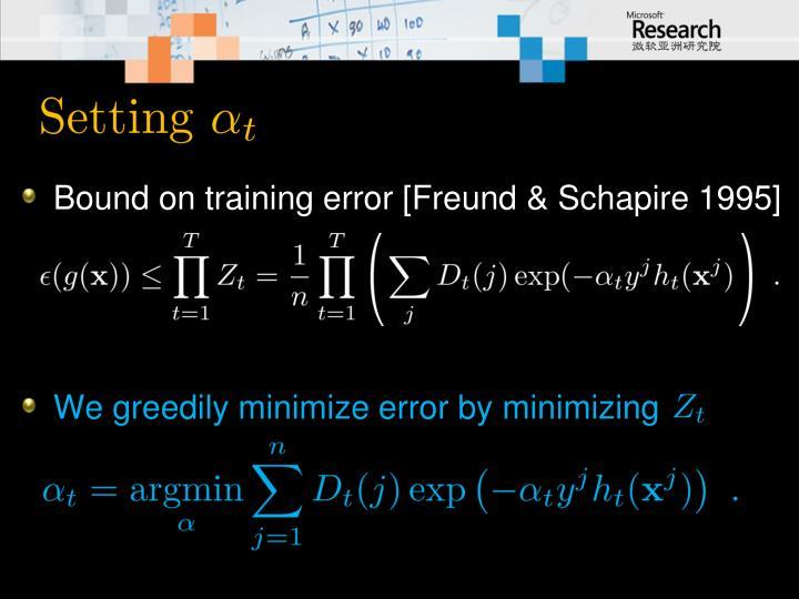 Bound on training error [Freund & Schapire 1995]