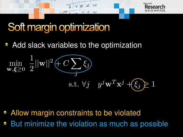 Soft margin optimization