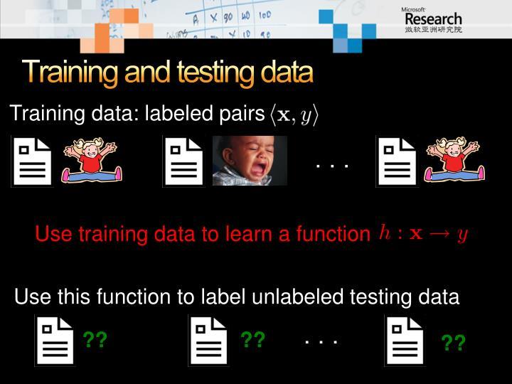 Training and testing data