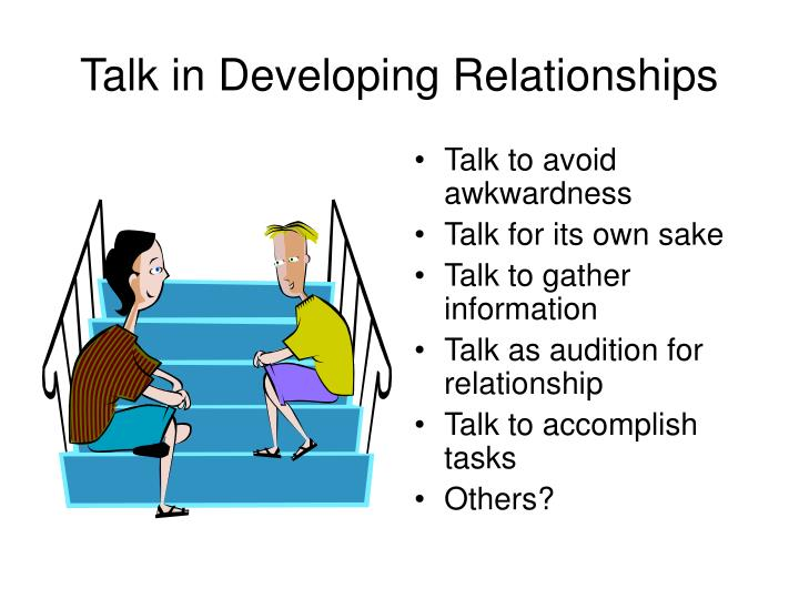 talk in developing relationships n.