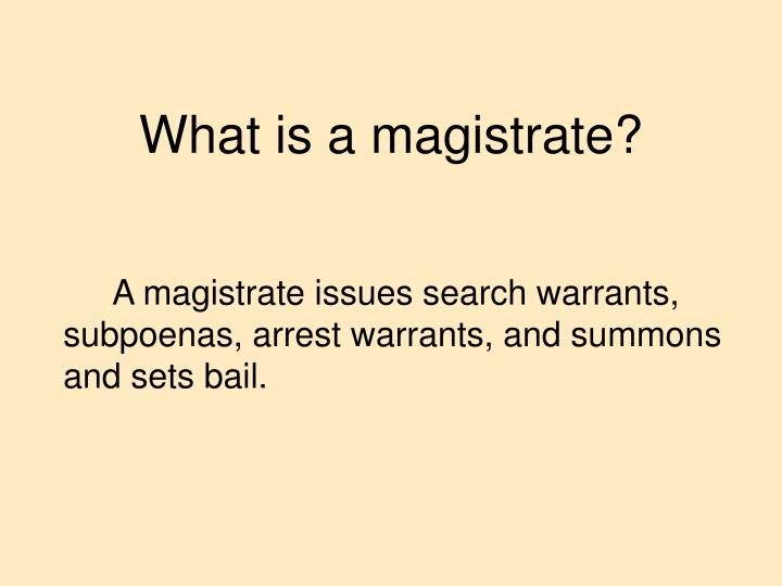 What is a magistrate?