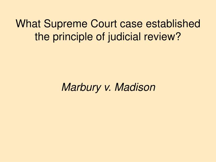 What Supreme Court case established the principle of judicial review?