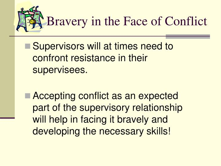 Bravery in the Face of Conflict