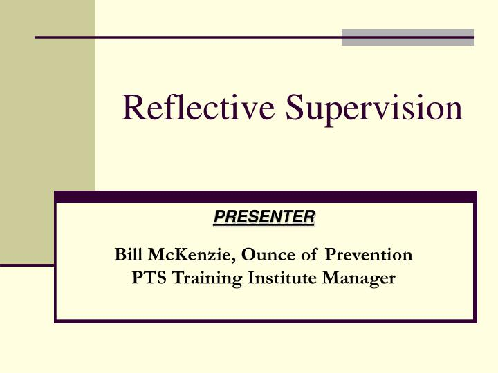 reflection on supervisor relationship in placement Then demonstrate your analytical ability in your reflection on your experiences your journal is a useful place to recover insights, connections, changes, small incidents that highlight larger issues, and common threads.