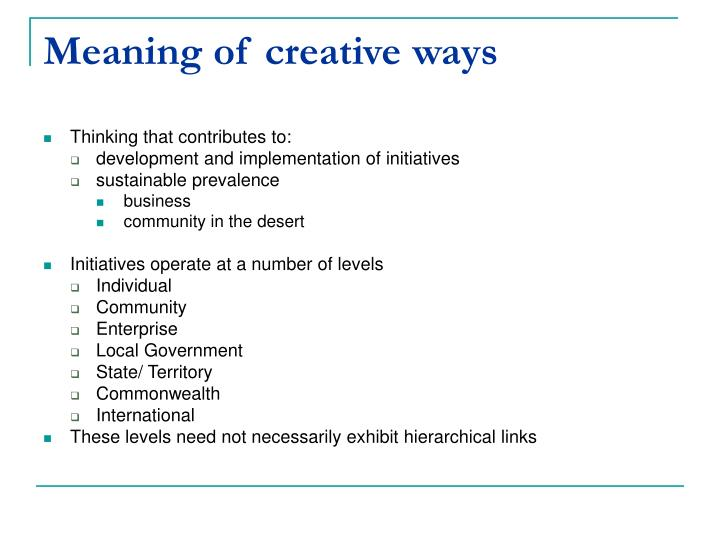 Meaning of creative ways