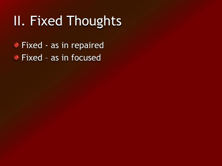 II. Fixed Thoughts