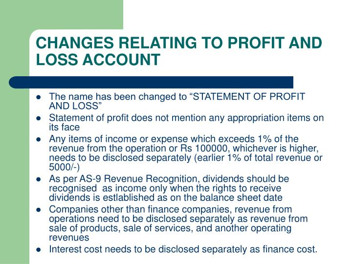 CHANGES RELATING TO PROFIT AND LOSS ACCOUNT