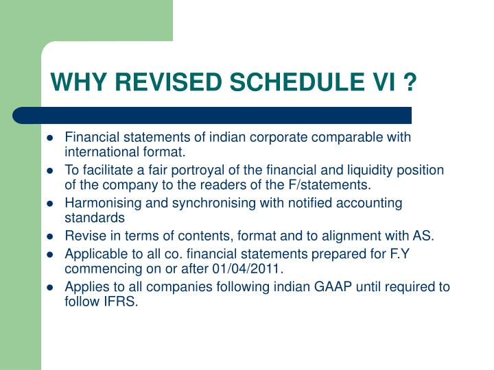 Why revised schedule vi