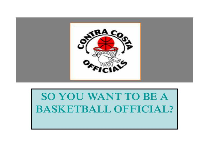 so you want to be a basketball official n.