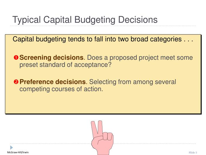 capital budgeting decison Definition: capital budgeting is a method of analyzing and comparing substantial future investments and expenditures to determine which ones are most worthwhile in other words, it's a process that company management uses to identify what capital projects will create the biggest return compared with the funds invested in the project.