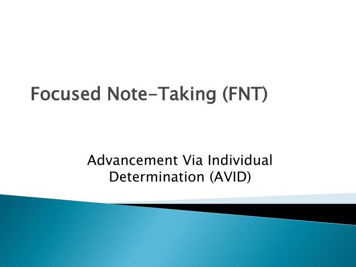 Focused Note-Taking (FNT)