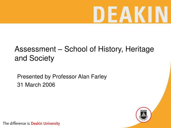 Assessment school of history heritage and society