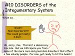 10 disorders of the integumentary system