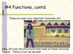 4 functions contd