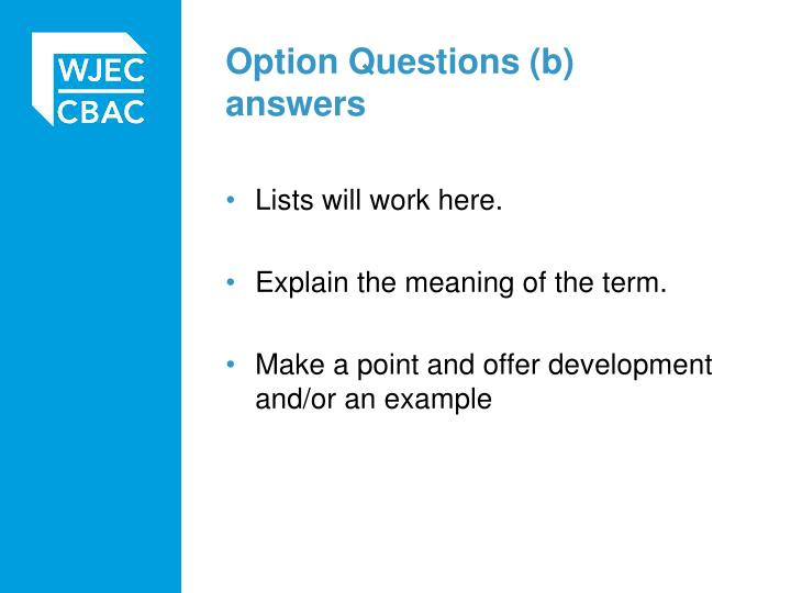 Option Questions (b) answers