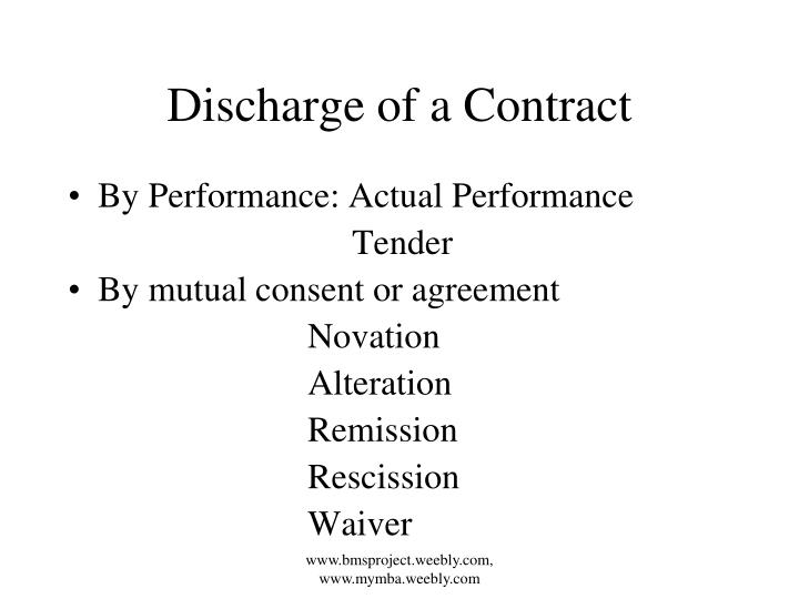 tender of performance Answer when a party to a contract is discharged, the obligations and duties of that party have been fulfilled, waived, excused, or released.