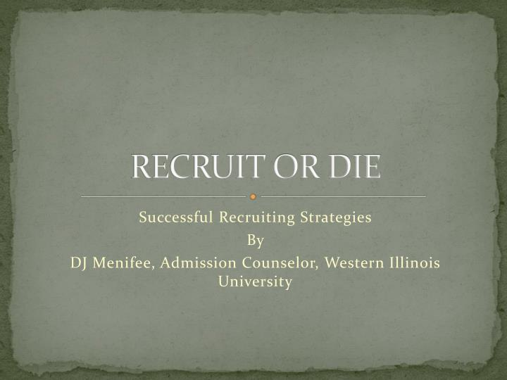 recruit or die n.