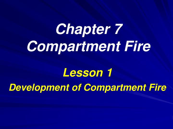 chapter 7 compartment fire n.