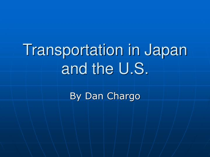 PPT - Transportation in Japan and the U S  PowerPoint