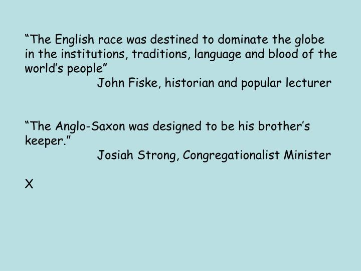 """""""The English race was destined to dominate the globe"""