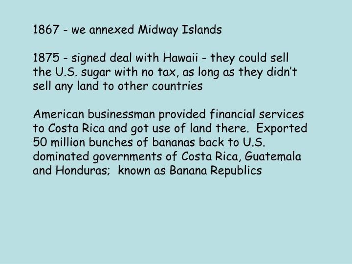1867 - we annexed Midway Islands
