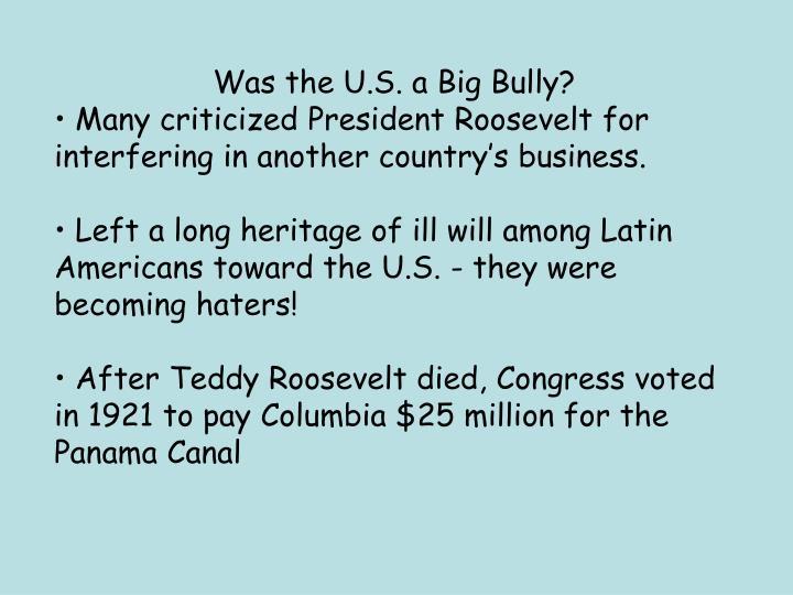 Was the U.S. a Big Bully?