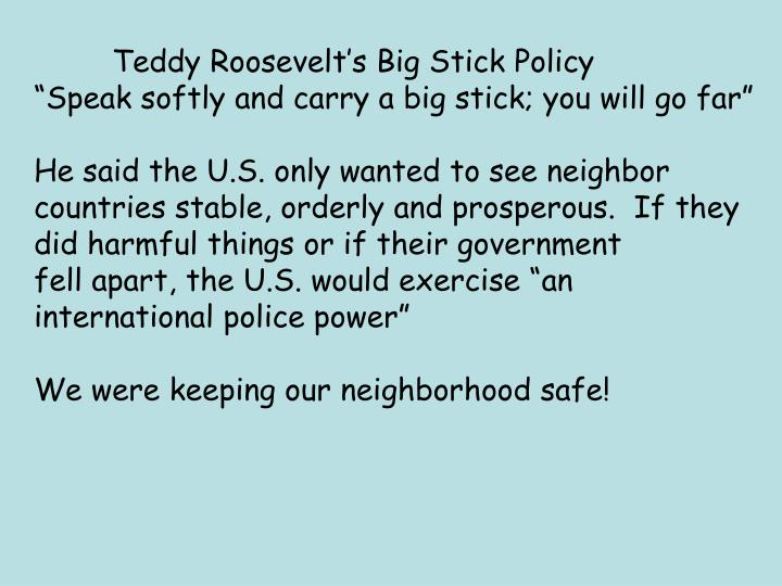 Teddy Roosevelt's Big Stick Policy
