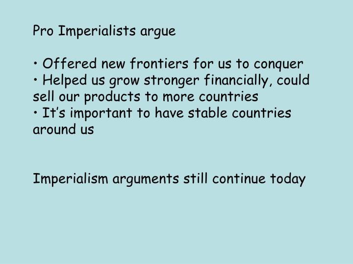 Pro Imperialists argue
