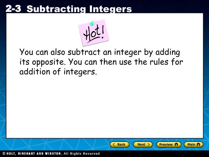 You can also subtract an integer by adding its opposite. You can then use the rules for addition of integers.