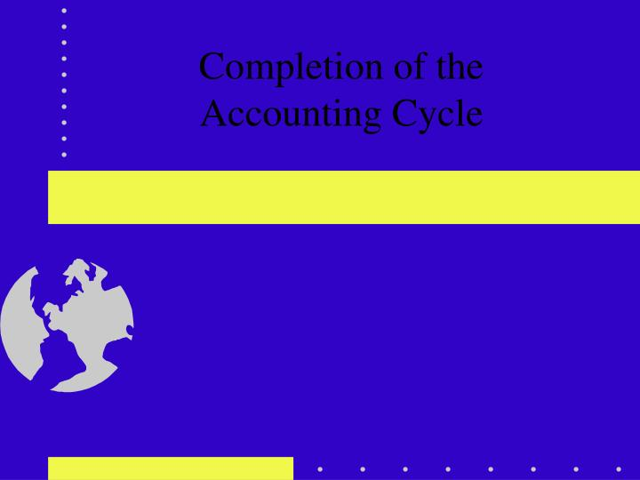 completion of the accounting cycle n.